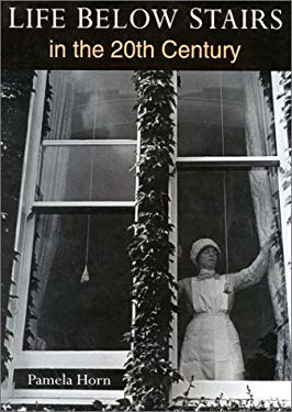 Life Below Stairs: In the Twentieth Century 9780750923170