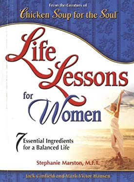 Life Lessons for Women: 7 Essential Ingredients for a Balanced Life 9780757301445