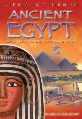 Life and Times in Ancient Egypt 9780753461495