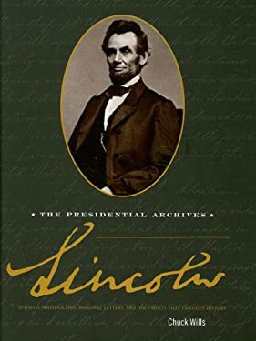 Lincoln: The Presidential Archives [With Photographs, Personal Letters, and Documents] 9780756632229