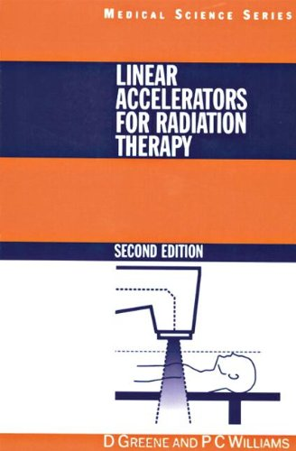 Linear Accelerators for Radiation Therapy, Second Edition 9780750304764