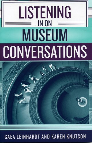 Listening in on Museum Conversations 9780759104426
