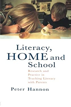Literacy, Home and School: Research and Practice in Teaching Literacy with Parents 9780750703604
