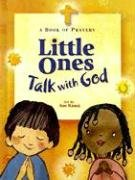 Little Ones Talk with God: A Book of Prayers 9780758611321