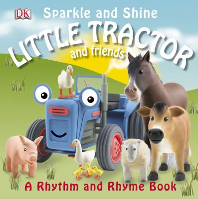 Little Tractor and Friends: Sparkle and Shine 9780756651701