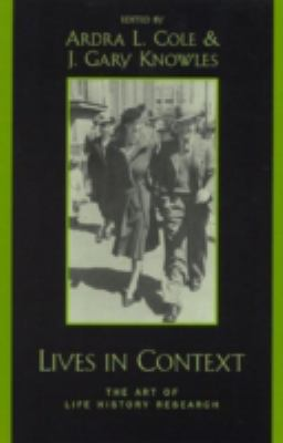 Lives in Context: The Art of Life History Research 9780759101432