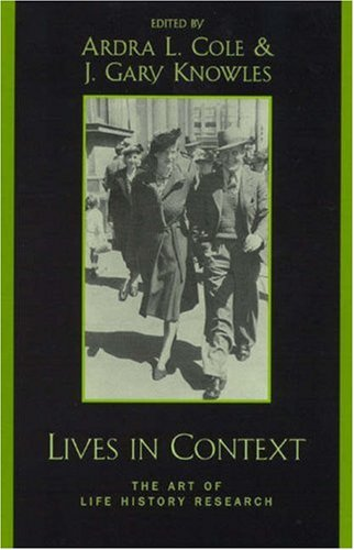 Lives in Context: The Art of Life History Research 9780759101449