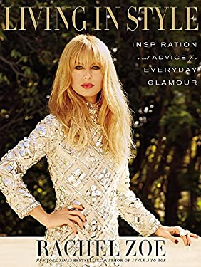 Living In Style: Advice and Inspiration for Everyday Glamour 9780751550429