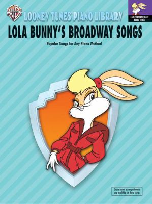 Looney Tunes Piano Library: Level 3 -- Lola Bunny's Broadway Songs 9780757980190