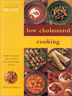 Low Cholesterol Cooking: Over 50 Healthy and Delicious Low Cholesterol Recipes 9780754810605