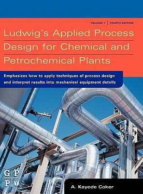 Ludwig's Applied Process Design for Chemical and Petrochemical Plants, Volume 1 9780750677660