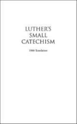 Luther's Small Catechism with Explanation 9780758611161