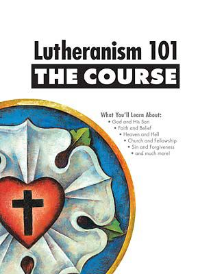 Lutheranism 101: The Course 9780758631008