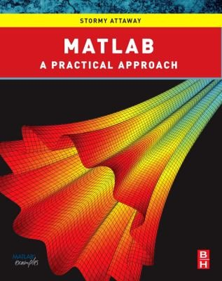 MATLAB: A Practical Introduction to Programming and Problem Solving 9780750687621
