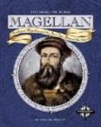 Magellan: Ferdinand Magellan and the First Trip Around the World 9780756501259