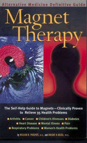 Magnet Therapy: A Natural Solutions Definitive Guide 9780757003325
