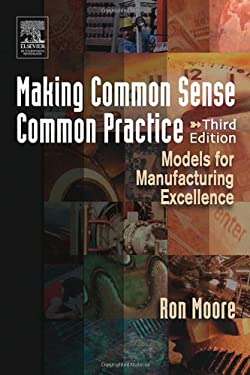 Making Common Sense Common Practice: Models for Manufacturing Excellence 9780750678216