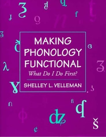 Making Phonology Functional: What Do I Do First? 9780750695251