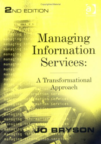 Managing Information Services: A Transformational Approach 9780754646341