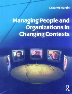 Managing People and Organizations in Changing Contexts 9780750680004