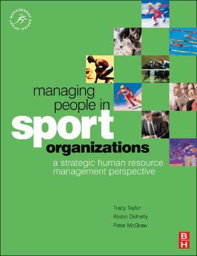 Managing People in Sport Organizations: A Strategic Human Resource Management Perspective 9780750682299