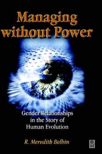 Managing Without Power: Gender Relationships in the Story of Human Evolution 9780750651929