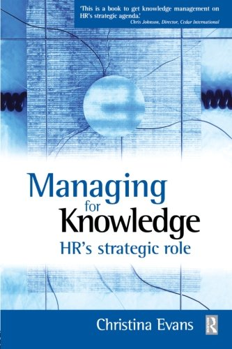 Managing for Knowledge: HR's Strategic Role 9780750655668