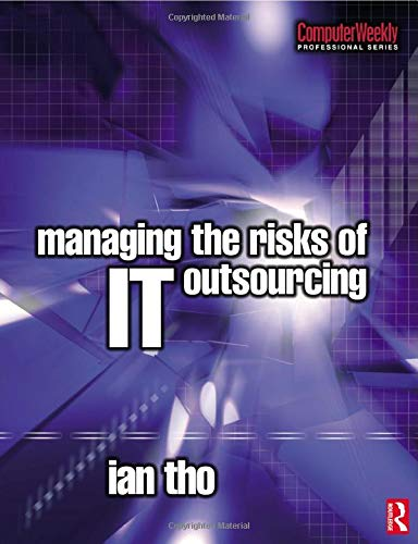 Managing the Risks of It Outsourcing 9780750665742