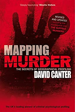 Mapping Murder: The Secrets of Geographical Profiling 9780753513262