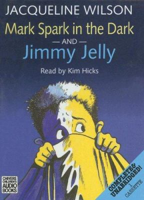 Mark Spark in the Dark and Jimmy Jelly 9780754052661