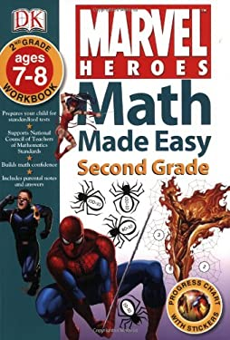 Marvel Heroes: Math Made Easy: Grade 2: Ages 7-8 Workbook [With Stickers] 9780756629854