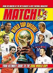 Match World Cup 2006: From the Makers of the UK's Biggest & Best Football Magazine 2803478