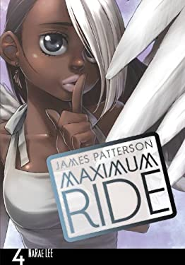 Maximum Ride: The Manga, Vol. 4 9780759529700