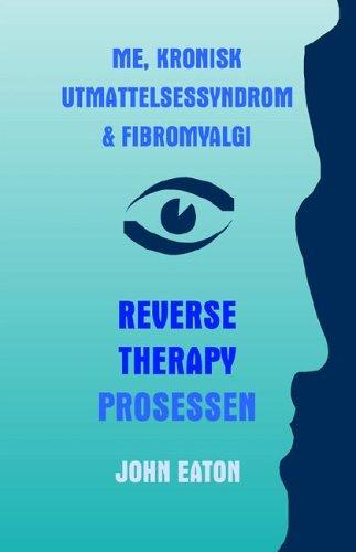 Me, Kronisk Utmattelsessyndrom & Fibromyalgi - Reverse Therapy Prosessen 9780755202195