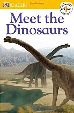 Meet the Dinosaurs 9780756619107