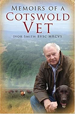 Memoirs of a Cotswold Vet 9780750951081