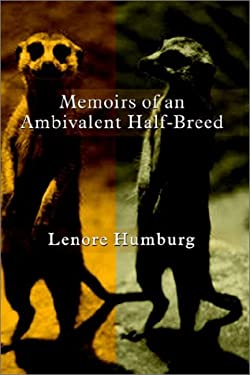 Memoirs of an Ambivalent Half-Breed 9780759673298