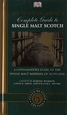 Michael Jackson's Complete Guide to Single Malt Scotch 9780756658984