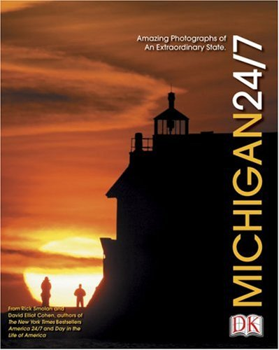 Michigan 24/7: 24 Hours. 7 Days. Extraordinary Images of One Week in Michigan. 9780756600624