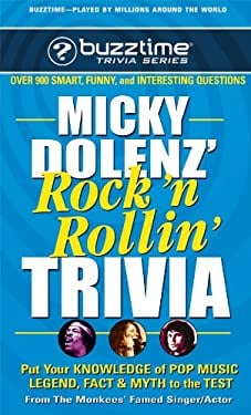 Micky Dolenz' Rock 'n Rollin' Trivia: Put Your Knowledge of Pop Music Legend, Fact & Myth to the Test 9780757002892