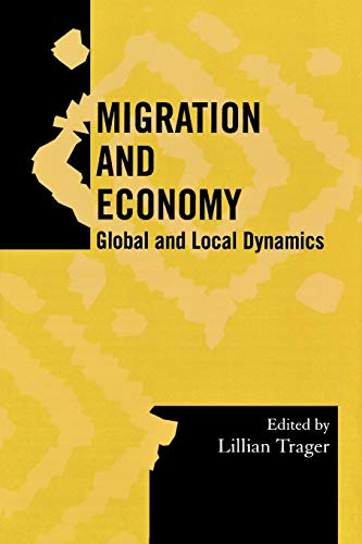 Migration and Economy: Global and Local Dynamics 9780759107755