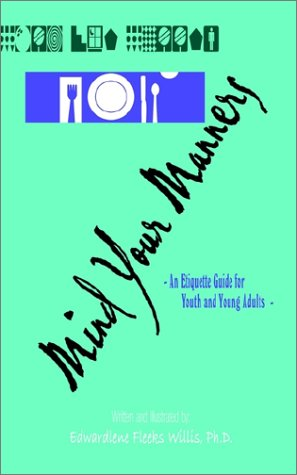Mind Your Manners: An Etiquette Guide for Youth and Young Adults 9780759658486