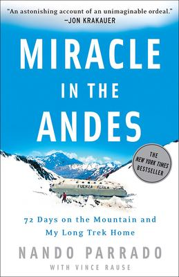 Miracle in the Andes: 72 Days on the Mountain and My Long Trek Home 9780756988470