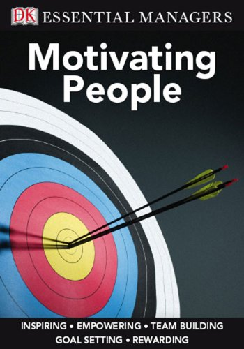 DK Essential Managers: Motivating People 9780756652524