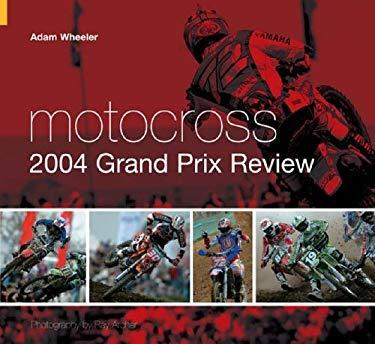 Motocross 2004 Grand Prix Review 9780752434131