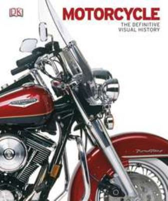 Motorcycle: The Definitive Visual History [With 2 Prints] 9780756690526