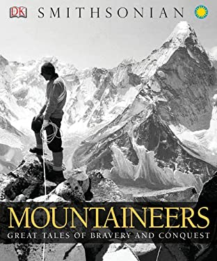 Mountaineers: Great Tales of Bravery and Conquest 9780756686826