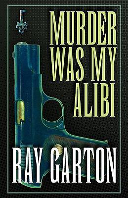 Murder Was My Alibi 9780759297098