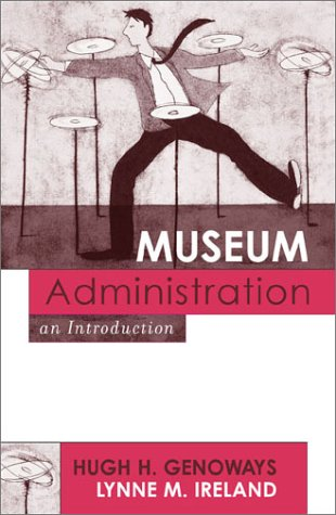 Museum Administration: An Introduction 9780759102941