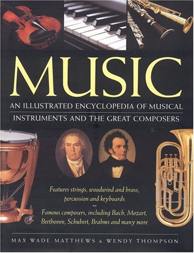Music: Features Strings, Woodwind and Brass, Percussion and Keyboards. Famous Composers, Including Bach, Mozart, Beethoven, S 9780754815549